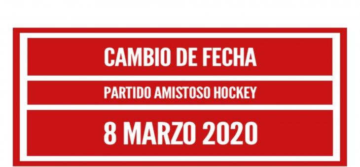 CAMBIO FECHA HOCKEY ENCUENTRO AMISTOSO 8 MARZO 2020